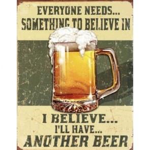 Beer - Believe In Something - Tin Sign