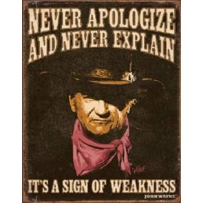 John Wayne Sign of Weakness - Tin Sign