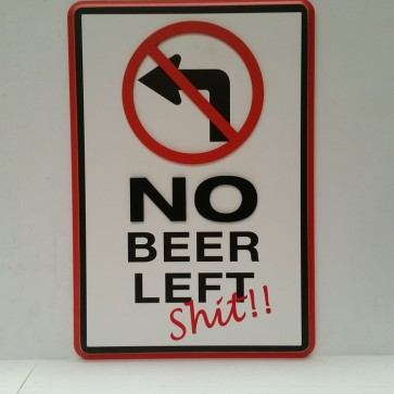 Boozin 3-D Road Sign NO BEER LEFT