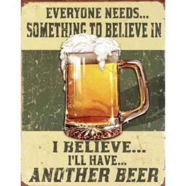 Beer - Believe In Something - Tin Sign
