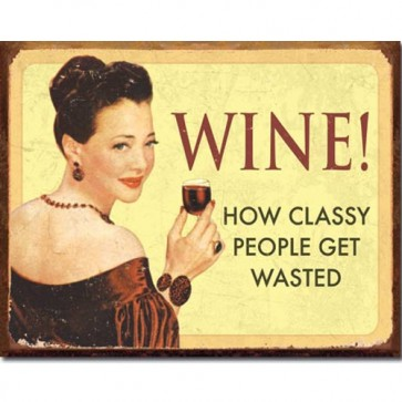 Ephemera - Wine Classy People - Tin Sign