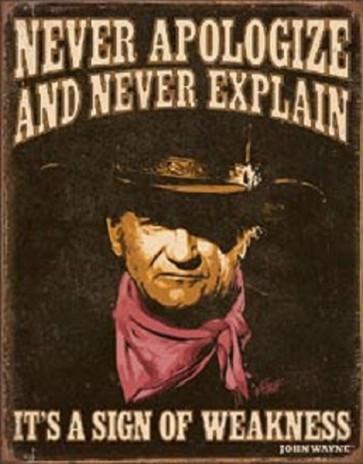 John Wayne Sign of Weakness - Tin Sign