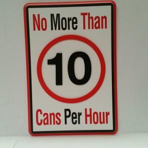 Boozin 3-D Road Sign NO MORE THAN 10 CANS PER HOUR